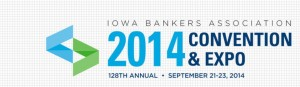 Iowa Banker Convention & Expo 2014